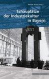 Schauplätze der Industriekultur in Bayern