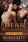 Bear Necessities by Selena Kitt