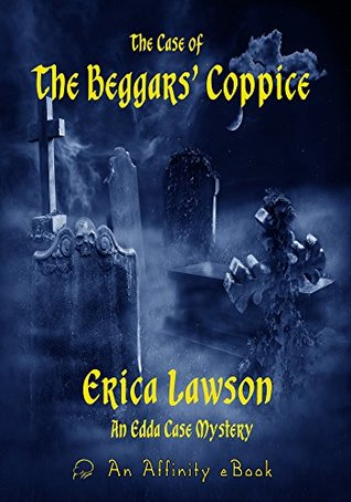 The Case of the Beggars' Coppice (Edda Case Mystery Book 1)