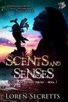Scents And Senses (Scents And Senses Trilogy Book 1)