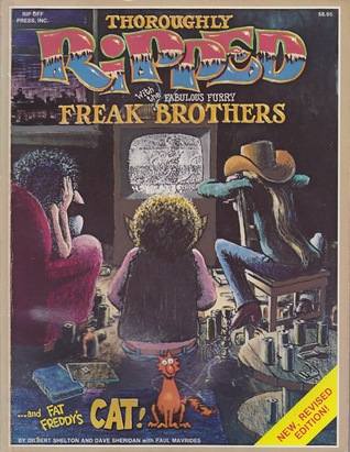 Thoroughly Ripped with the Fabulous Furry Freak Brothers... and Fat Freddy's Cat!