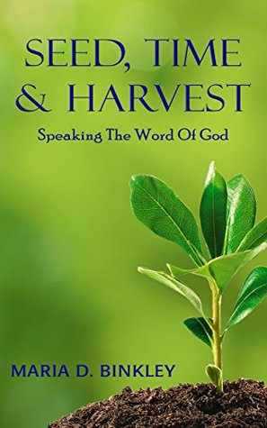 Seed, Time & Harvest: Speaking the Word of God
