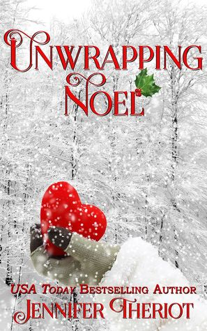 Unwrapping Noel by Jennifer Theriot