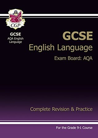 New GCSE English Language AQA Complete Revision & Practice - for the Grade 9-1 Course (CGP GCSE English 9-1 Revision)