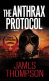 The Anthrax Protocol by James M. Thompson