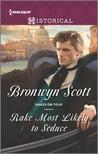 Rake Most Likely to Seduce by Bronwyn Scott