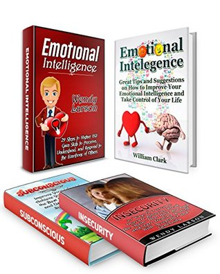 Emotional Intelligence Box Set: 29 Steps to Higher EQ Plus 20 Ways to Overcome Insecurity And Great Methods to Use the Power of the Subconscious Mind