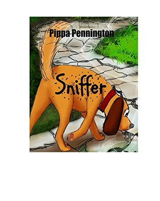 Sniffer: The little dog who loves to sniff: 3 - 7 years - for listening and early readers (Sniffer children´s books)