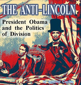 The Anti-Lincoln: President Obama and the Politics of Division