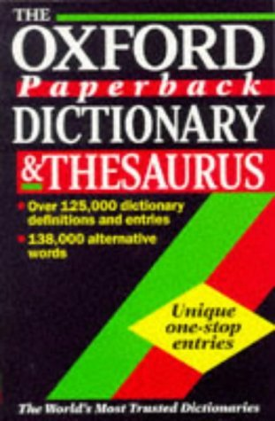 The Oxford Paperback Dictionary and Thesaurus