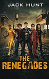 The Renegades by Jack Hunt