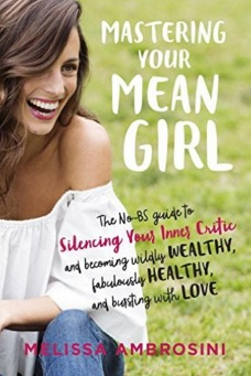 Mastering Your Mean Girl by Melissa Ambrosini