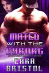 Mated with the Cyborg (Cy-Ops Sci-fi Romance, #2)