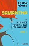 Samantha ou le chemin de l'amour est pavé de psychopathes by Louisa Méonis
