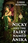 Nicky and the Fairy Named Anika by Loren Bukovka