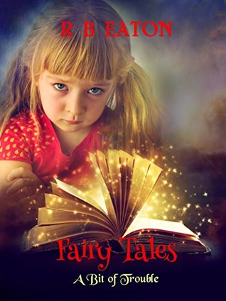 Fairy Tales: A Bit of Trouble
