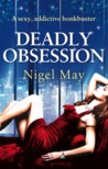 Deadly Obsession by Nigel May