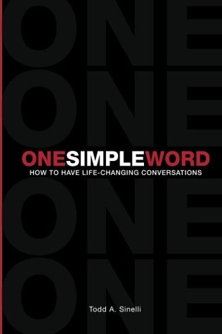 One Simple Word: How to Have Life-Changing Concersations