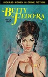 Betty Fedora, Issue Two: Kickass Women in Crime Fiction