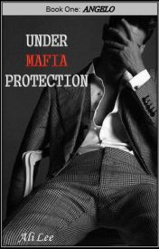 Mafia Protection (Book One : Angelo)