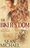 The Biker's Dom (The Biker's Pup, #2)