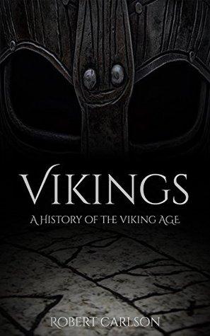 Vikings: A History of the Viking Age