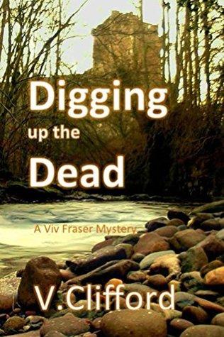 Digging Up The Dead (Viv Fraser, #3)