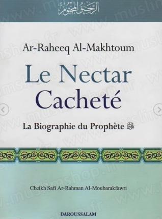 Le Nectar Cacheté - Al Raheeq al Makhtoum - La Biographie du Prophète