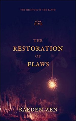 The Restoration of Flaws (The Phantom of the Earth, #5)