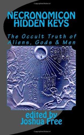 Necronomicon Hidden Keys: The Occult Truth of Aliens, Gods & Men