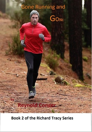 Gone Running and Gone (Richard Tracy #2)