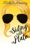 Siding with Plato: A Romantic Comedy Chick Lit about College Life, Love, and Chaos