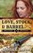 Love, Stock, and Barrel (Ma...