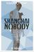 Shanghai Nobody (Master Sha...