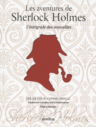 Les Aventures de Sherlock Holmes : L'intégrale des nouvelles