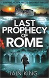 Last Prophecy of Rome by Iain   King
