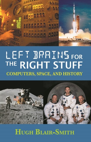 Left Brains for the Right Stuff: Computers, Space, and History