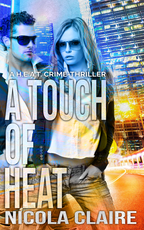 A Touch Of Heat (H.E.A.T. #2)