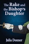 The Rake and the Bishop's Daughter (Friendship #3)