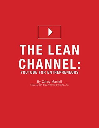 The Lean Channel by Carey Martell