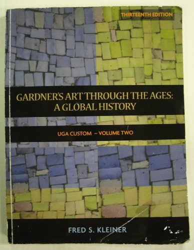 Gardner's Art Through the Ages: A Global History (UGA Custom, Thirteenth Edition, Volume Two)