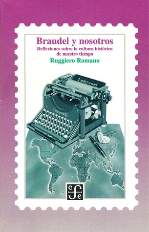 Braudel y nosotros: reflexiones sobre la cultura histórica de nuestro tiempo