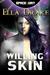 Willing Skin by Ella Drake