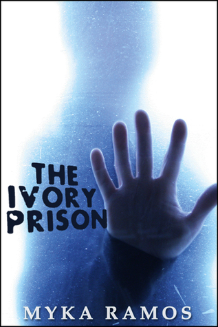 The Ivory Prison by Myka Ramos