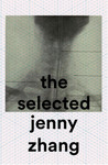 The Selected Jenny Zhang