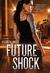 Future Shock (Future Shock, #1) by Elizabeth Briggs