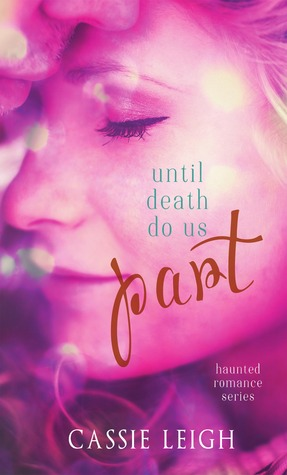 Until Death Do Us Part by Cassie  Leigh