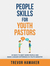 People Skills for Youth Pastors: 33 Ways to Meet More People and Make a Bigger Difference in Youth Ministry