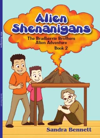 Alien Shenanigans - The Bradberrie Brothers Alien Adventure..... by Sandra Bennett