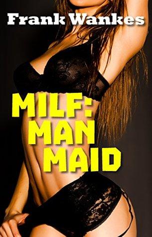 MILF: Man Maid